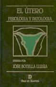 Utero,el fisiologia y patologia