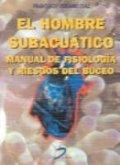 Hombre subacuatico,el manual de fisiologia y ries
