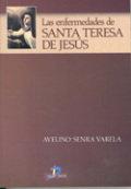 Enfermedades de santa teresa de jesus,las
