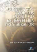 Certificacion y modelos de calidad en hosteleria y restaurac