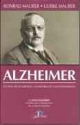 Alzheimer vida de un medico y la historia de una enfermedad