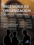 Ingenieria de organizacion modelos y aplicaciones