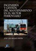 Ingenieria y gestion del mantenimiento en el sector ferrovia