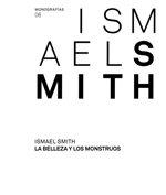 Ismael smith. la belleza y los monstruos