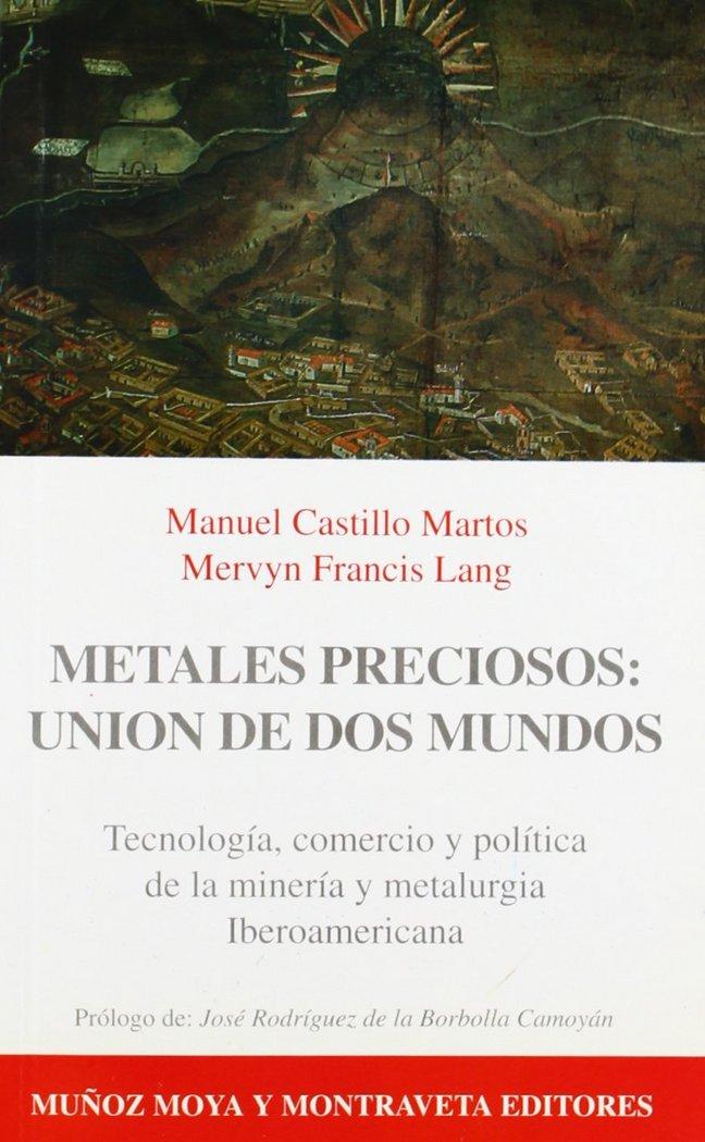Metales preciosos uniones entre dos mundos