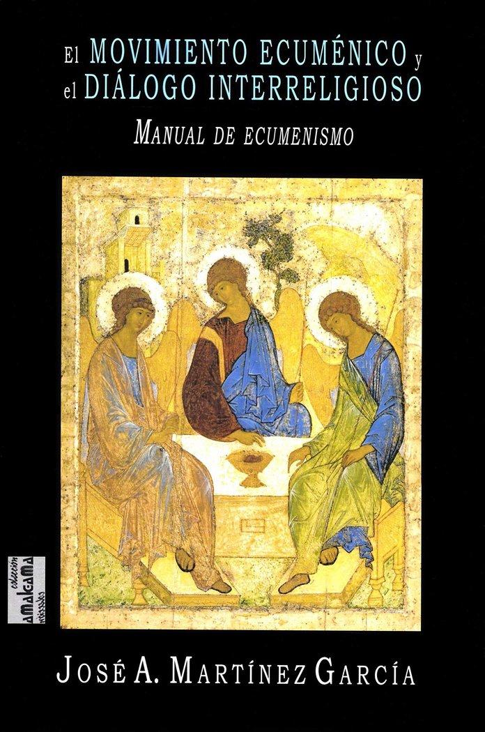 Movimiento ecumenico y el dialogo interreligioso,el