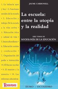Escuela: entre la utopia y la realidad,la