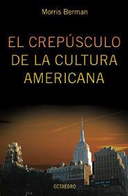Crepusculo de la cultura americana,el