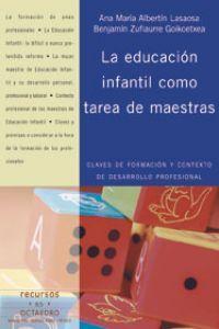 Educacion infantil como tarea de maestras,la