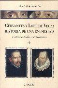 Cervantes y lope de vega: historia de una enemistad
