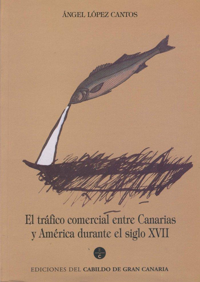 Trafico comercial entre canarias y america durante el siglo