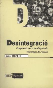 Desintegracio. fragments per a un diagnostic sociologic de l