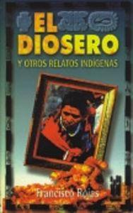 Diosero y otros relatos indigenas