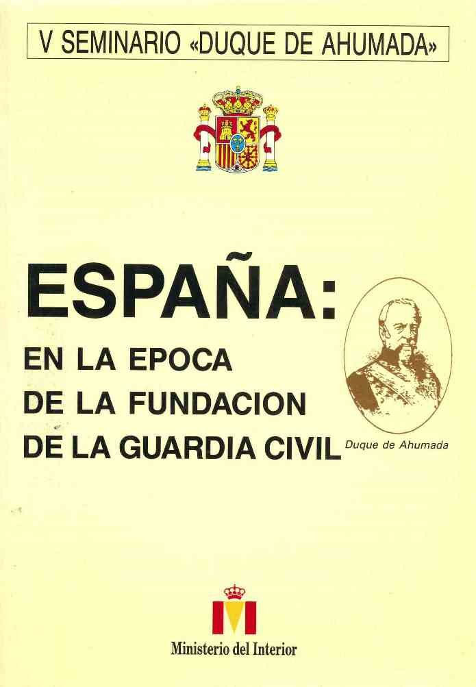España en la epoca de la fundacion de la guardia civil