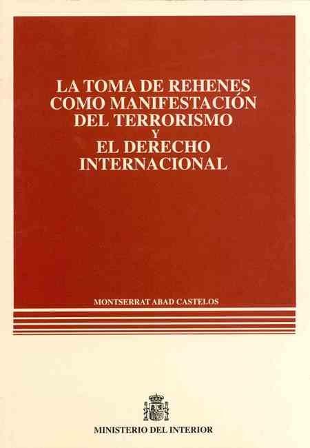 La toma de rehenes como manifestacion del terrorismo y el de