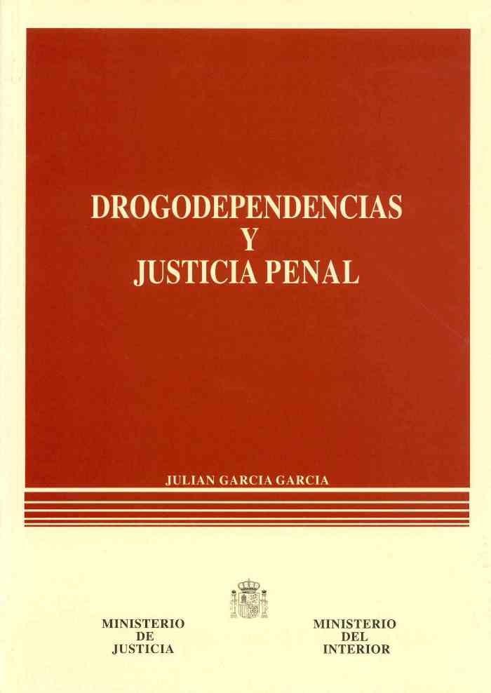 Drogodependencias y justicia penal