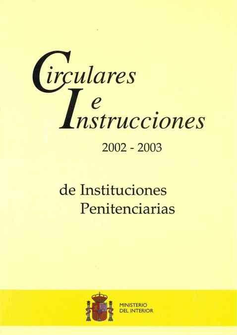 Circulares e instrucciones 2002-2003 de instituciones penite