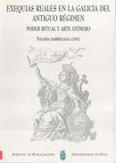 Exequias reales en la galicia del antiguo regimen. poder rit