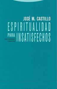 Espiritualidad para insatisfechos 2ªed