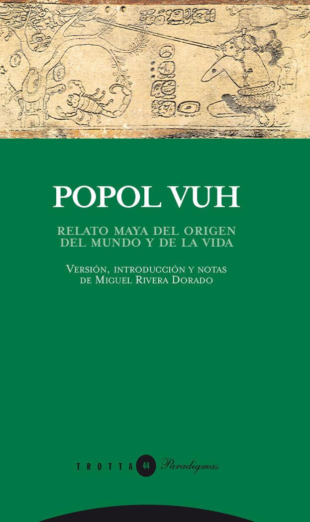 Popol vuh relato maya del origen del mundo y de la vida