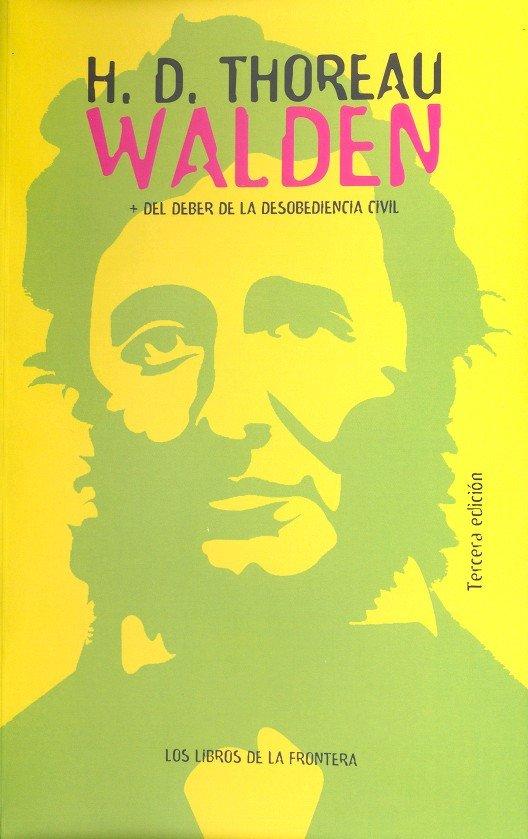 Walden o la vida en los bosques del deber de la desobedienc