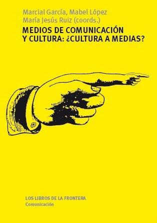 Medios de comunicacion y cultura