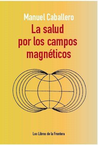 Salud por los campos magneticos,la