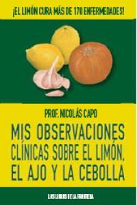 Mis observaciones clinicas sobre limon ajo y cebolla