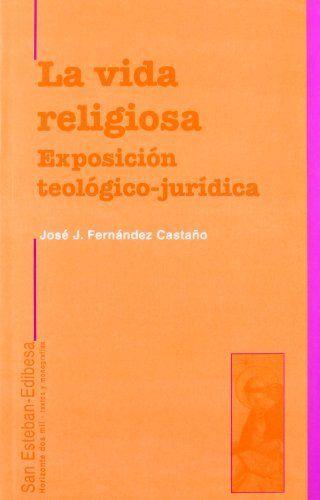 Vida religiosa. exposicion teologico-juridica.,la