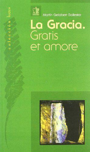 Gracia. gratis et amore,la