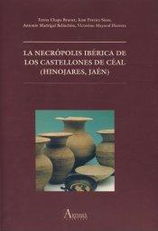 La necropolis iberica de los castellones de ceal (hinojares,