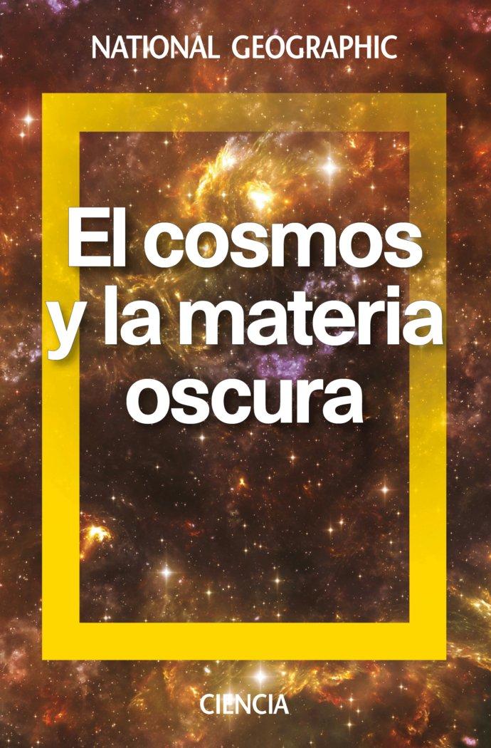 Cosmos y la materia oscura,el