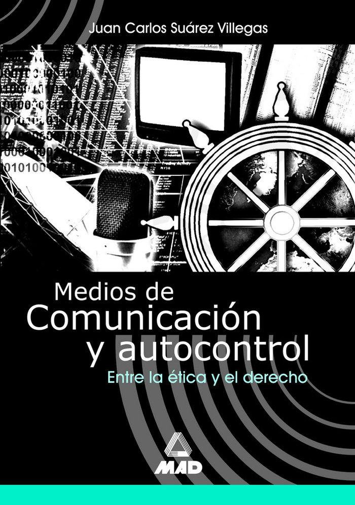 Medios comunicacion y autocontrol entre la etica y derecho