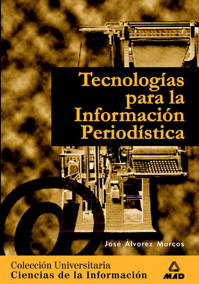 Tecnologias para informacion periodistica