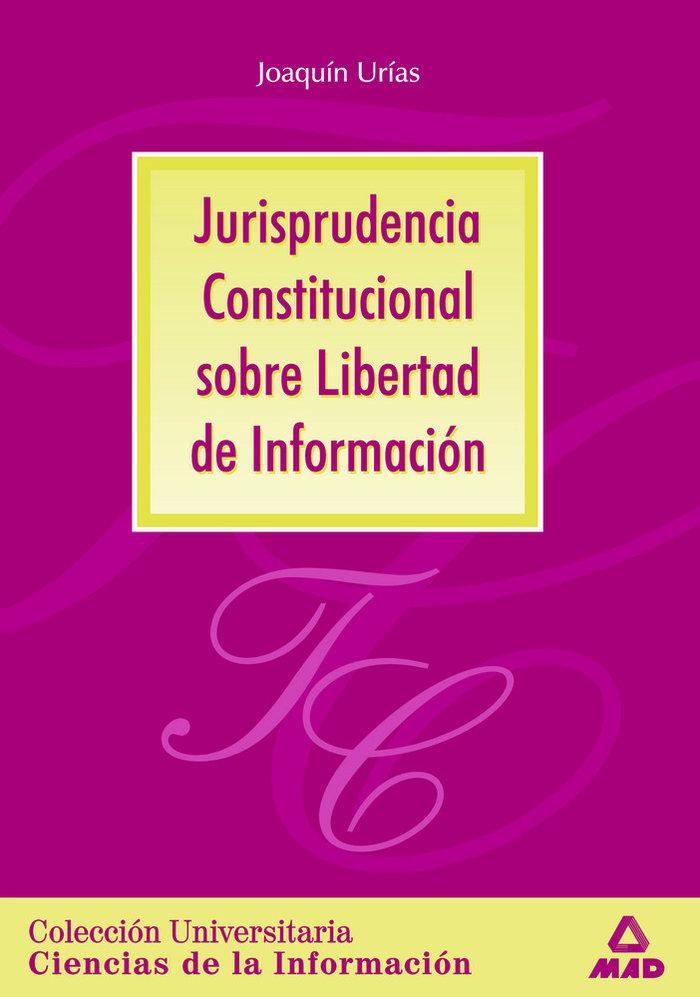 Jurisprudencia constituc.sobre libertad informacion