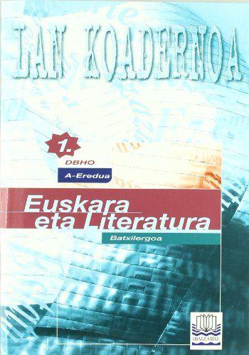 Koadernoa euskara literatura 1ºnb beste batzuk