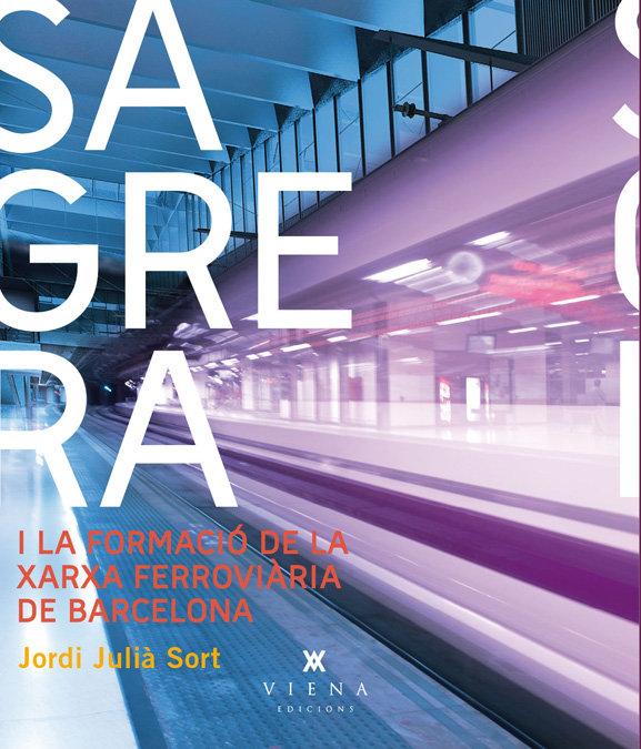 Sagrera i la xarxa ferroviaria de barcelona