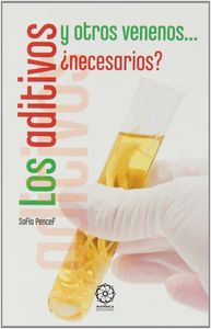 Aditivos y otros venenos necesarios,los