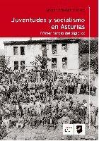 Juventudes y socialismo en asturias