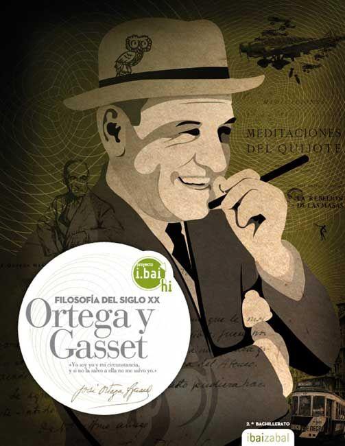 Jose ortega y gasset filosofia 2ºnb 10