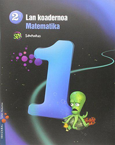 Koadernoa matematika 1 2ºep 15 superpixepolis