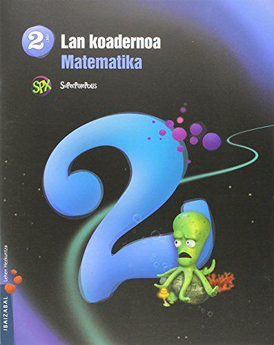 Koadernoa matematika 2 2ºep 15 superpixepolis