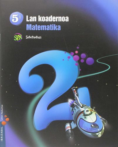 Koadernoa matematika 2 5ºep 15 superpixepolis