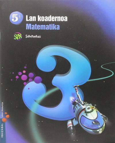 Koadernoa matematika 3 5ºep 15 superpixepolis