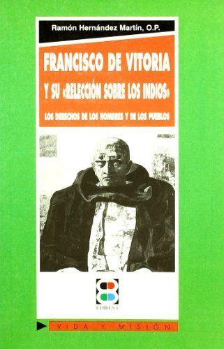 Francisco de vitoria y su releccion sobre los indios: los de