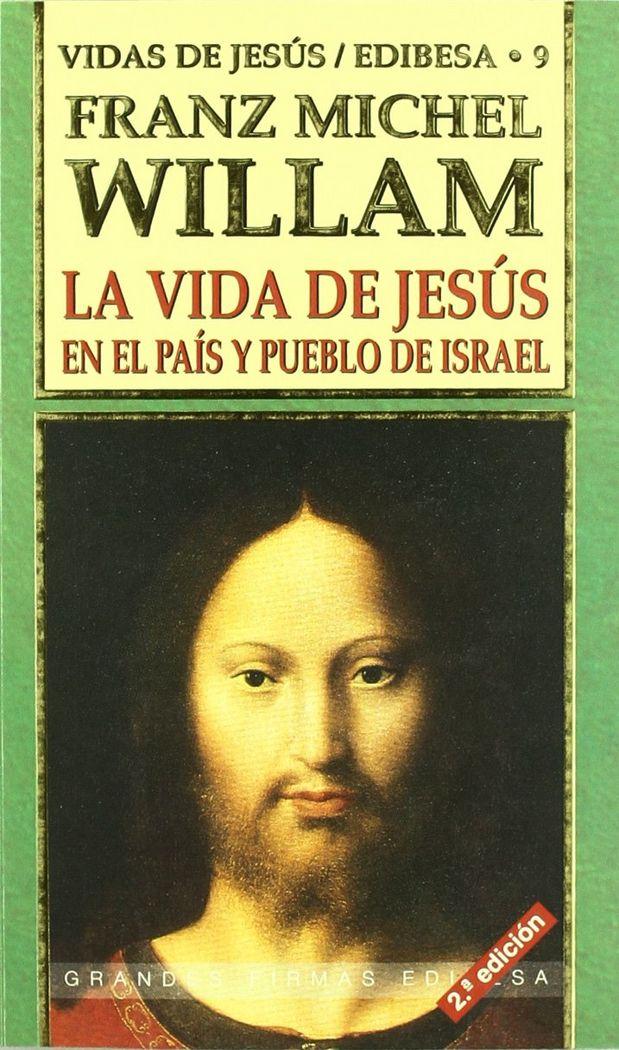 Vida de jesus en el pais y pueblo de israel,la