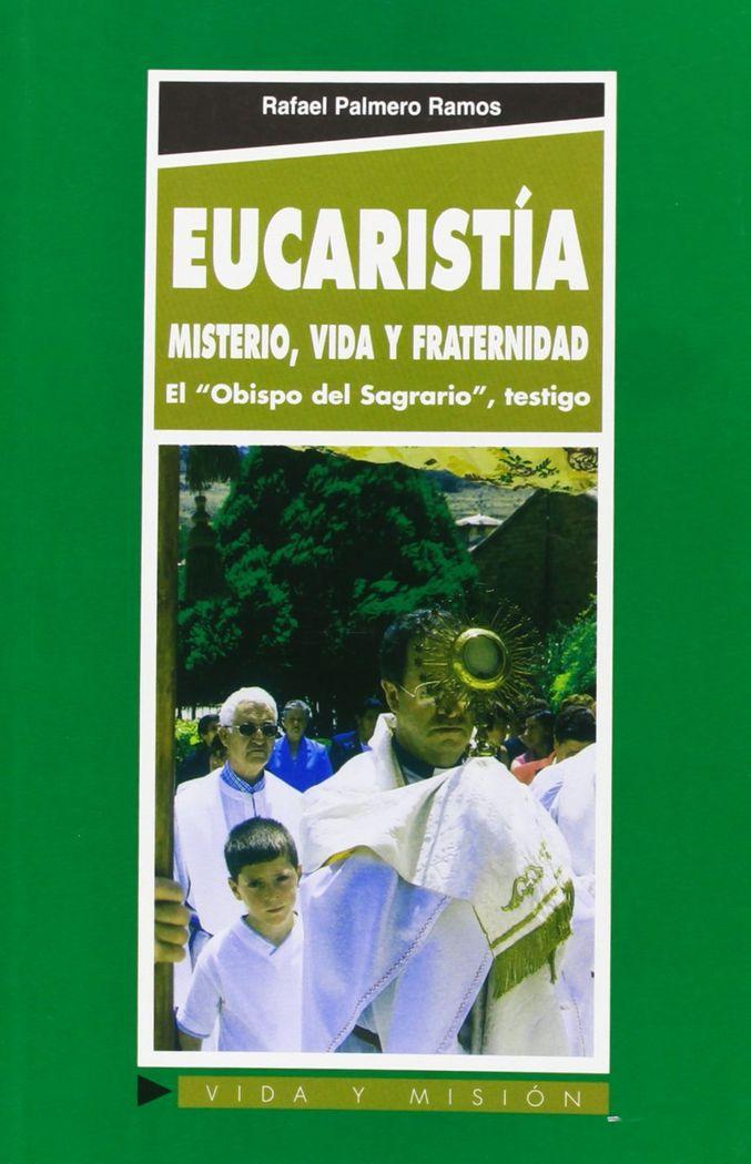 Eucaristia: misterio, vida y fraternidad