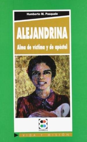 Alejandrina alma de victima y de apostol
