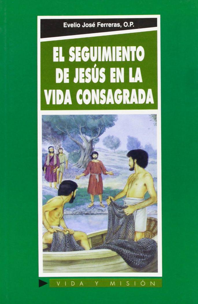Seguimiento de jesus en la vida consagrada,el