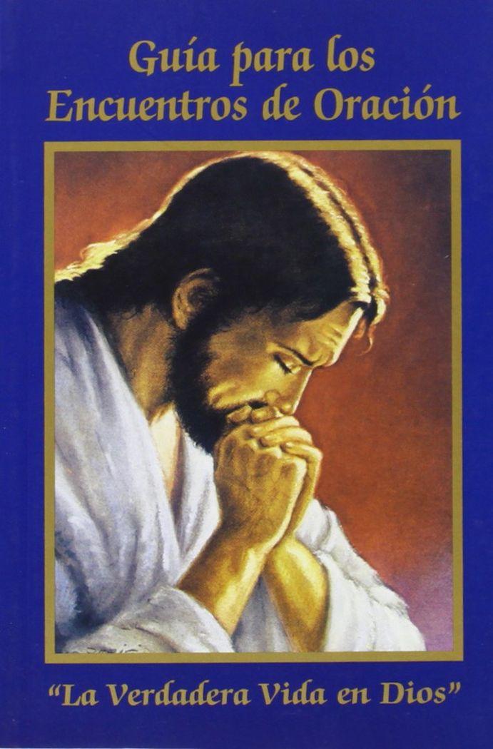 Guia para los encuentros de oracion